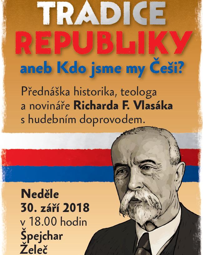 Tradice republiky - přednáška Richarda F. Vlasáka